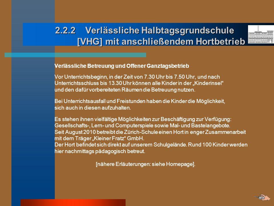 2.2.2 Verlässliche Halbtagsgrundschule [VHG] mit anschließendem Hortbetrieb